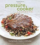 The Pressure Cooker Cookbook: Homemade Meals in Minutes image