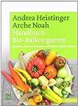 Handbuch Bio-Balkongarten. Gem�se, Ob...