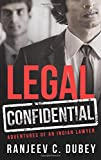Legal Confidential: Adventures of an Ind...