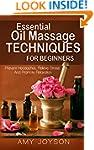 Essential Oils Massage: Massage Techn...