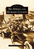 img - for By Tammy Burrow Schrecengost Big Spring and Howard County (TX) (Images of America) [Paperback] book / textbook / text book
