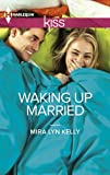 Waking Up Married (Harlequin KISS)