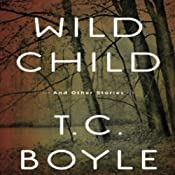 Wild Child: And Other Stories | [T. C. Boyle]