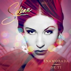 Selena - Enamorada De Ti - Amazon.com Music