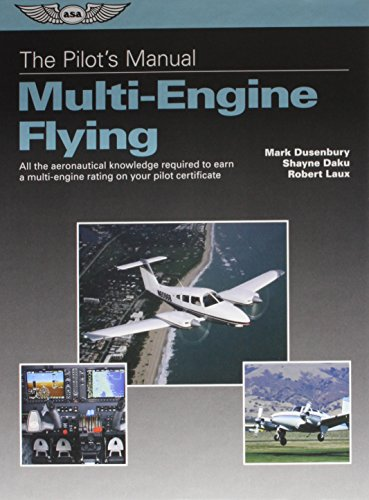 The Pilot's Manual: Multi-Engine Flying: All the aeronautical knowledge required to earn a multi-engine rating on your pilot certificate (The Pilot's Manual Series) PDF