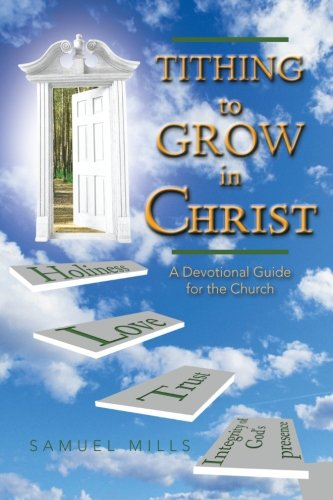 Tithing to Grow in Christ: A Devotional Guide for the Church