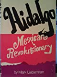 Hidalgo: Mexican Revolutionary