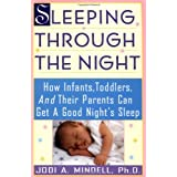 Sleeping Through the Night: How Infants, Toddlers, and Their Parents Can Get a Good Night's Sleep ~ Jodi A. Mindell