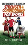 The Parents Guide to Strength And Conditioning For Sports