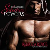 Seductive Powers: The Capes | [Rebecca Royce]