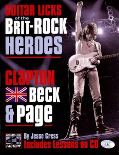 Guitar Licks Of The Brit-Rock Heroes: Clapton, Beck & Page