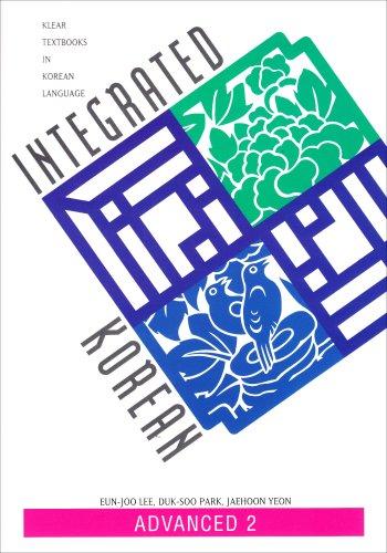 Integrated Korean: Advanced 2 (Klear Textbooks in Korean...