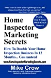 img - for Home Inspector Marketing Secrets: How To Double Your Home Inspection Business in 12 Months...Guaranteed book / textbook / text book