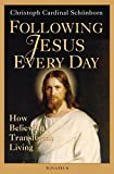 Following Jesus Every Day: How Believing Transforms Living
