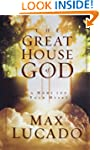 The Great House Of God: A Home for Yo...