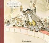 echange, troc Gabrielle Vincent - Ernest et Célestine : Ernest et Célestine au cirque
