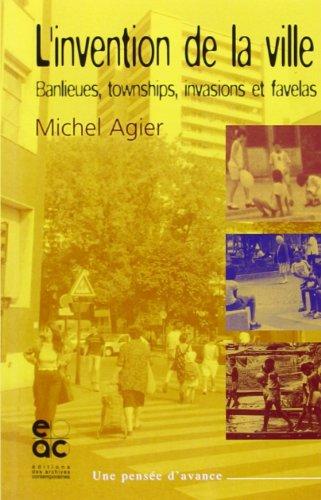 L'invention De La Ville Banlieues, Townships, Invasions Et Favelas