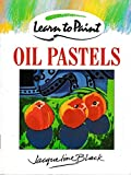 img - for Learn to Paint Oil Pastels by Jacqueline Black (1993-07-15) book / textbook / text book