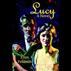 Lucy: A Novel   [Ellen Feldman]