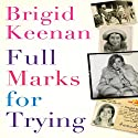 Full Marks for Trying: An Unlikely Journey from the Raj to the Rag Trade Audiobook by Brigid Keenan Narrated by Jane Copland