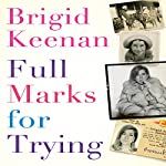 Full Marks for Trying: An Unlikely Journey from the Raj to the Rag Trade | Brigid Keenan