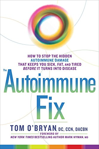 The Autoimmune Fix: How to Stop the Hidden Autoimmune Damage That Keeps You Sick, Fat, and Tired Before It Turns Into Disease (Alternative Autoimmune compare prices)