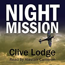 Night Mission: Seven WWII-Era Stories (       UNABRIDGED) by Clive Lodge Narrated by Alastair Cameron