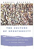 img - for The Culture of Spontaneity: Improvisation and the Arts in Postwar America book / textbook / text book