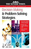Decision Making and Problem Solving Strategies (0749451920) by Adair, John