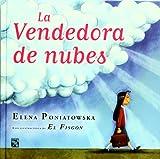 La vendedora de nubes (Spanish Edition) (6070702530) by Elena Poniatowska