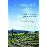 Ctreating a Life with God by Daniel Wolpert