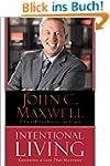 Intentional Living: Choosing a Life T...