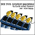 The Five Chinese Brothers Audiobook by Clair Bishop Narrated by Owen Jordan