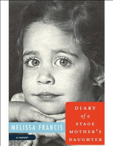 Image for Diary of a Stage Mother's Daughter: A Memoir