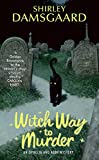 Witch Way to Murder (Ophelia & Abby Mysteries, No. 1)