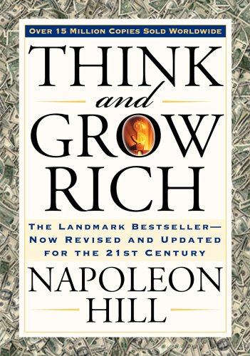 Napoleon Hill - Think and Grow Rich: The Original Classic