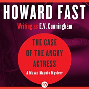 The Case of the Angry Actress | [Howard Fast]