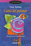 Cartas del palomar (Coleccion Corcel) (Spanish Edition) (9583003468) by Fanny Buitrago