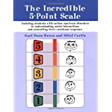 The Incredible 5-point Scale: Assisting Children with ASDs in Understanding Social Interactions and Controlling Their Emotional Responsesby Kari Dunn Buron