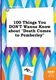img - for 100 Things You Don't Wanna Know about Death Comes to Pemberley book / textbook / text book