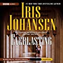 Everlasting (       UNABRIDGED) by Iris Johansen Narrated by Angela Brazil