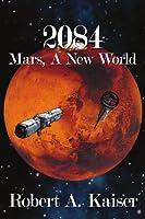 2084: Mars, A New World