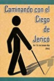 img - for Caminando Con El Ciego De Jeric  book / textbook / text book
