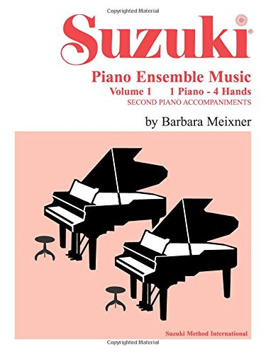 Suzuki Piano Ensemble Music for Piano Duet, Vol 1: Second Piano Accompaniments: 1 Piano, 4 Hands - Second Piano Accompaniments v. 1 (Suzuki Method Ensembles)