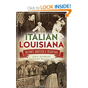 Italian Louisiana: History, Heritage and Tradition (American Heritage) by Alan G. Gauthreaux
