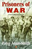 Prisoners of War: from Gallipoli to Korea: From Gallipoli to Korea (0140261435) by Adam-Smith, Patsy