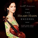 In 27 Pieces-Hilary Hahn Encores