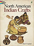 North American Indian Crafts (0486292835) by Copeland, Peter F.