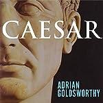 Caesar: Life of a Colossus   Adrian Goldsworthy