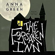 The Forsaken Inn (       UNABRIDGED) by Anna Katharine Green Narrated by Gabrielle de Cuir